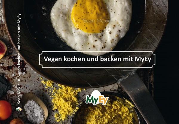 Vegan kochen und backen mit MyEy, Sean Moxie und Chris Geiser