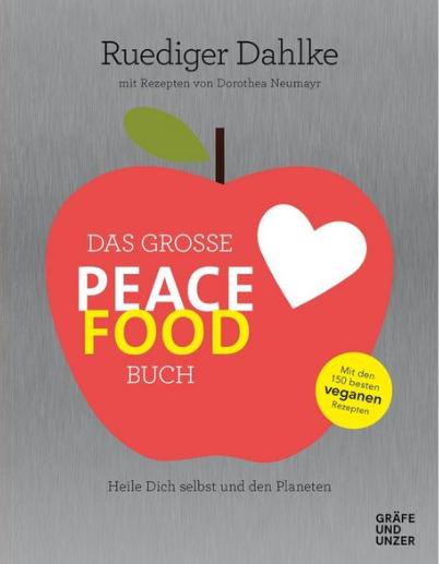 Das Große Peace Food Buch von Ruediger Dahlke