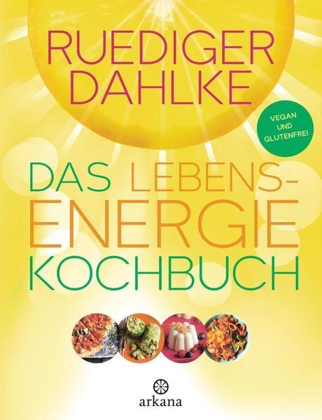 Das Lebensenergie Kochbuch, Ruediger Dahlke