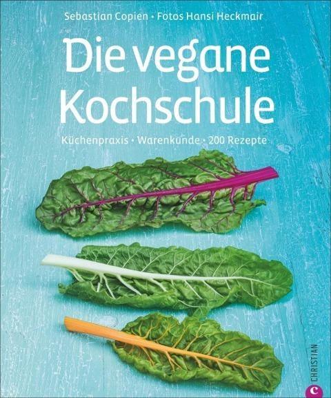 Die vegane Kochschule, Sebastian Copien & Hansi Heckmair