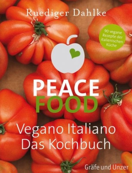 Peacefood Vegano Italiano Das Kochbuch, Dr. Ruediger Dahlke