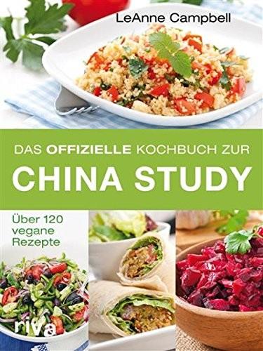 China Study - Das offizielle Kochbuch