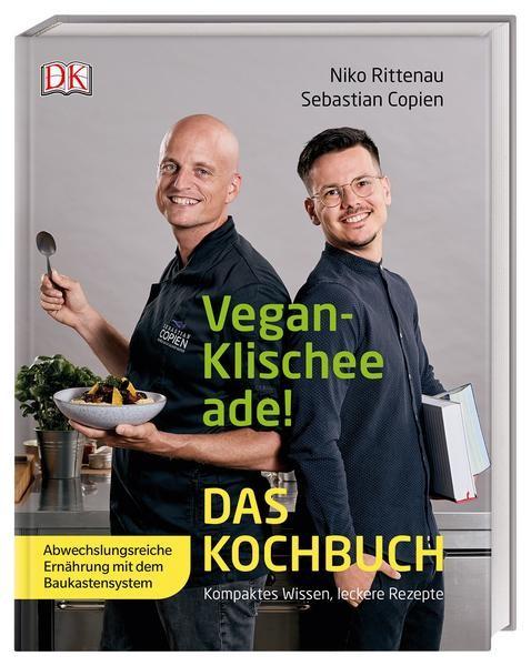 Vegan-Klischee ade! Das Kochbuch, Niko Rittenau, Sebastian Copien