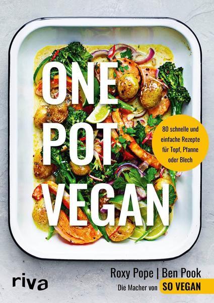 One Pot Vegan von Roxy Pope und Ben Pook