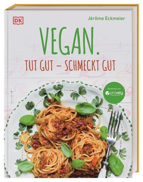 Vegan. Tut gut - schmeckt gut, Jerome Eckmeier