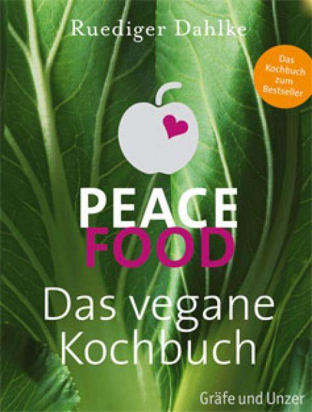 Peace Food Das vegane Kochbuch, Dr. Ruediger Dahlke